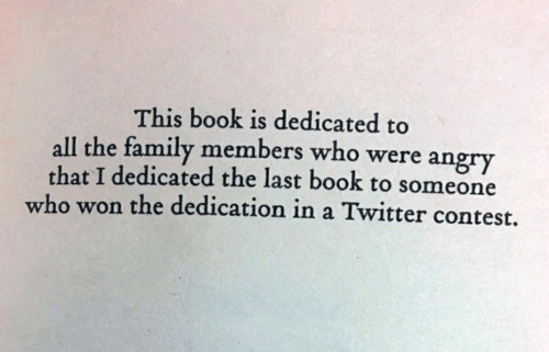 This Book Is Dedicated to All the Family Members Who Were Angry That