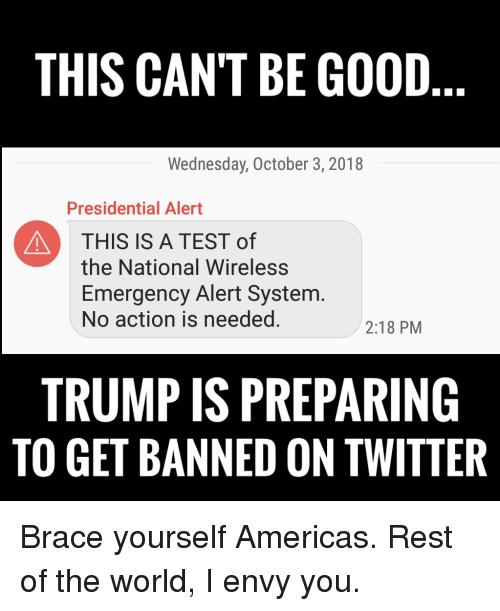 THIS CANT BE GOOD Wednesday October 3 2018 Presidential Alert THIS
