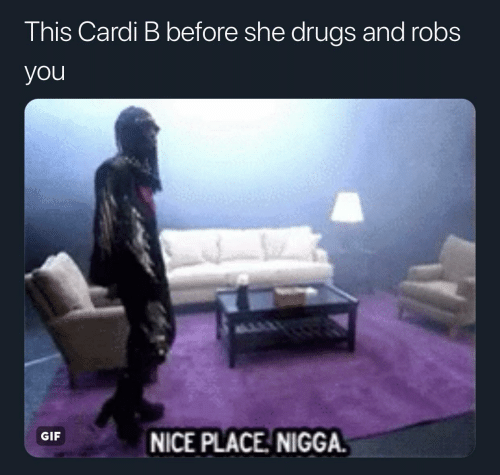 Drugs, Gif, and Nice: This Cardi B before she drugs and robs  you  GIF  NICE PLACE NIGGA