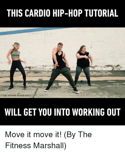 Dank, 🤖, and Hops: THIS CARDIO HIP-HOP TUTORIAL  NTHEFTINESS MARSHALEr  WILL GET YOU INTO WORKING OUT Move it move it! (By The Fitness Marshall)