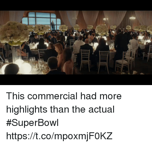 Nfl, Superbowl, and Commercial: This commercial had more highlights than the actual #SuperBowl  https://t.co/mpoxmjF0KZ