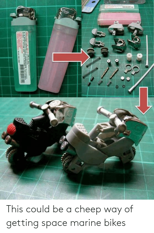 Space, Space Marine, and Marine: This could be a cheep way of getting space marine bikes