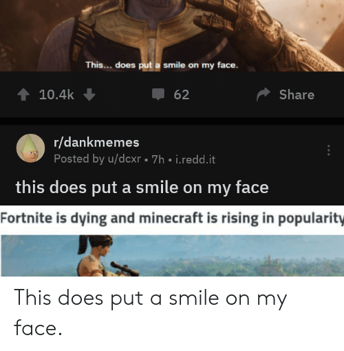 This Does Put a Smile on My Face 104k Џ 62 Share Rdankmemes Posted