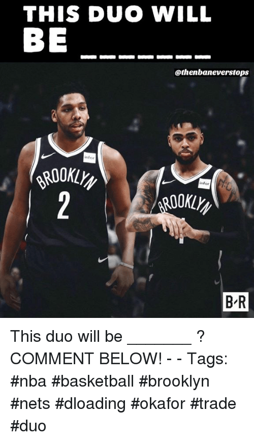 THIS DUO WILL BE Infor Infor ROOKL BR This Duo Will Be ______