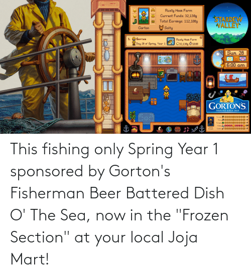 """Beer, Frozen, and Dish: This fishing only Spring Year 1 sponsored by Gorton's Fisherman Beer Battered Dish O' The Sea, now in the """"Frozen Section"""" at your local Joja Mart!"""