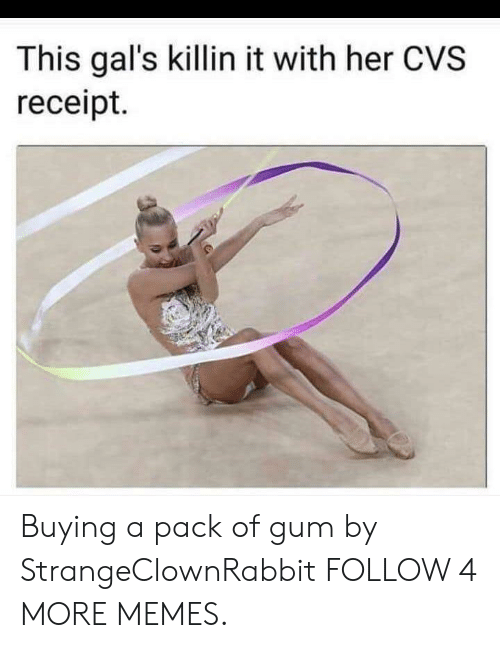Dank, Memes, and Reddit: This gal's killin it with her CVS  receipt. Buying a pack of gum by StrangeClownRabbit FOLLOW 4 MORE MEMES.