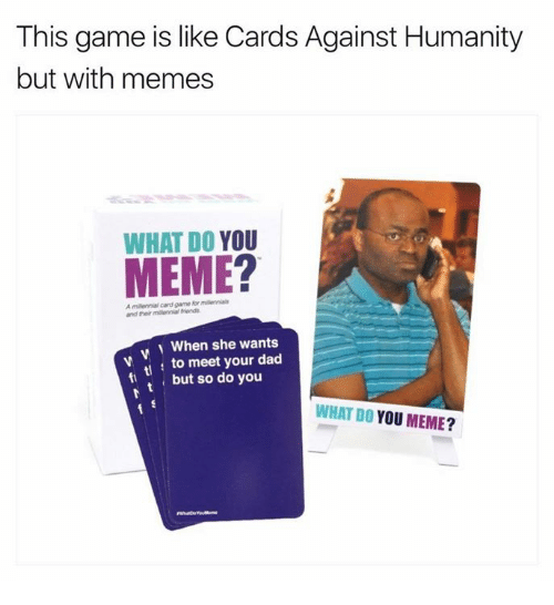 this game is like cards against humanity but with memes 19058795 this game is like cards against humanity but with memes what do