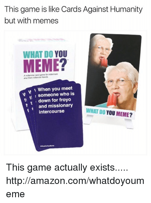 this game is like cards against humanity but with memes 19768065 this game is like cards against humanity but with memes what do