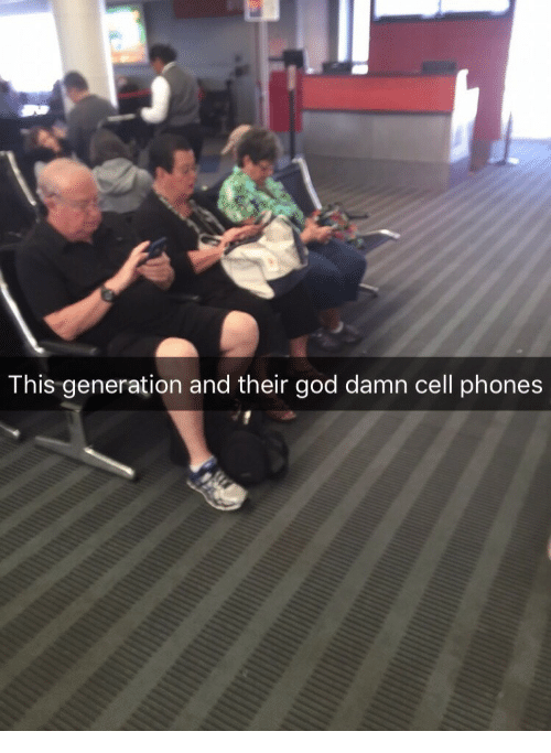 God, Cell Phones, and Cell: This generation and their god damn cell phones
