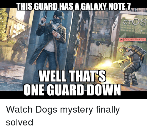 this guard hasagalaxy note 7 ctos e overload headset well thats 4866610 ✅ 25 best memes about watch dogs 2 watch dogs 2 memes