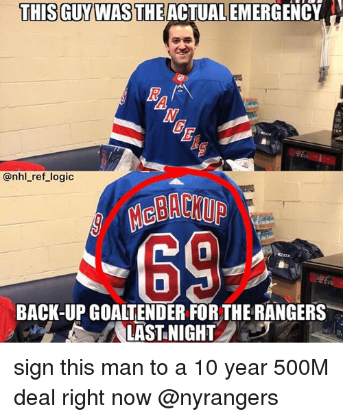 THIS GUYWAS THEACTUAL EMERGENCY Logic MeBACKUP 0 BACK-UP GOALTENDER ... 9c5d10f5e