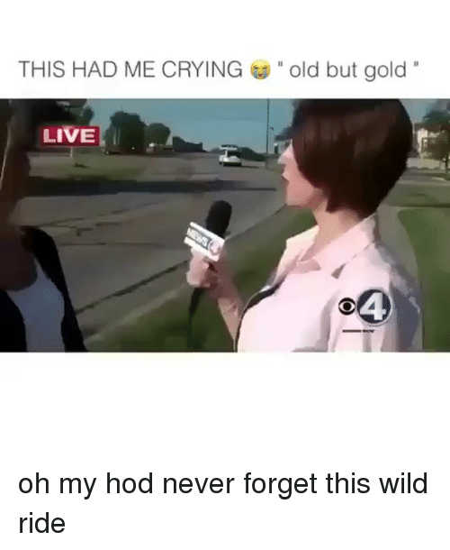 """Crying, Memes, and Live: THIS HAD ME CRYING  """" old but gold'.  LIVE  04 oh my hod never forget this wild ride"""