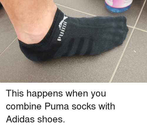 Adidas, Funny, and Shoes: This happens when you combine Puma socks with  Adidas. collect meme →