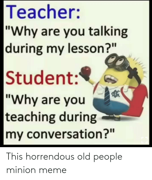 Meme, Old People, and Minion: This horrendous old people minion meme