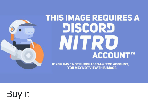THIS IMAGE REQUIRES a DISCORD NITRO ACCOUNTT IF YOU HAVE NOT