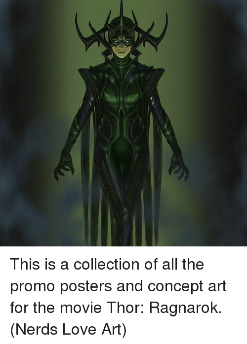 Love, Memes, and Movie: This is a collection of all the promo posters and concept art for the movie Thor: Ragnarok.  (Nerds Love Art)