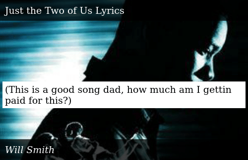 This Is a Good Song Dad How Much Am I Gettin Paid for This? | Meme