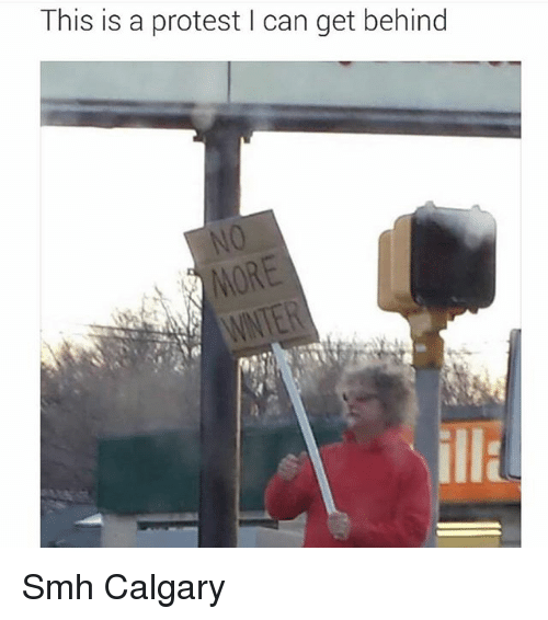 Funny, Protest, and Smh: This is a protest I can get behind  WNTER  illa Smh Calgary