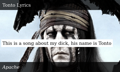 This Is a Song About My Dick His Name Is Tonto   Meme on ME ME