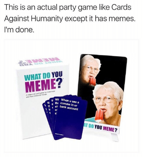 this is an actual party game like cards against humanity 27196154 ✅ 25 best memes about what do you meme what do you memes