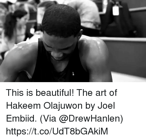 Beautiful, Memes, and Hakeem Olajuwon: This is beautiful! The art of Hakeem Olajuwon by Joel Embiid.  (Via @DrewHanlen)  https://t.co/UdT8bGAkiM