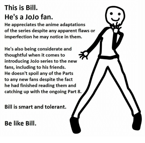 Animals Anime And Apparently This Is Bill Hes A Jojo Fan