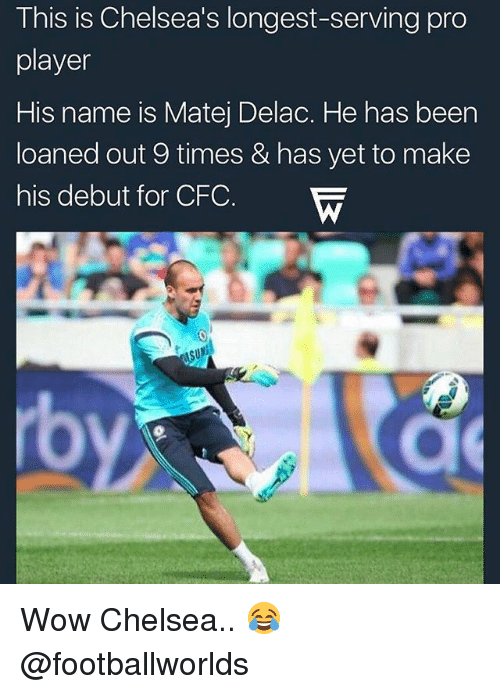 This Is Chelsea's Longest-Serving Pro Player His Name Is Matej Delac