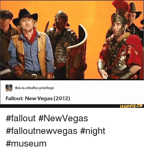 This is cthulhu privilege fallout new vegas 2012 funny co fallout memes cthulhu and fallout this is cthulhu privilege fallout voltagebd Image collections