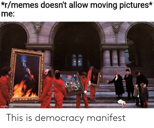 Democracy, This, and This Is: This is democracy manifest