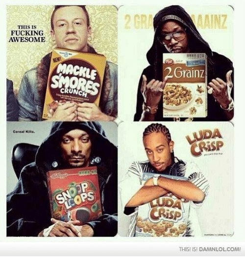 Memes, 🤖, and Isi: THIS IS  FUCKING  Cereal Killa  MACKLE  CRUNCH  2 GRA  MAINZ  Grainz  WDA  CRISP  THIS! ISI DAMNLOLCOM!