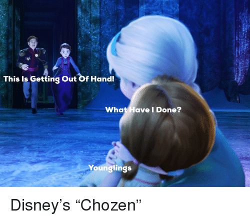 Disney, What, and This: This Is Getting Out Of Hand  What Have I Done?  Younglings