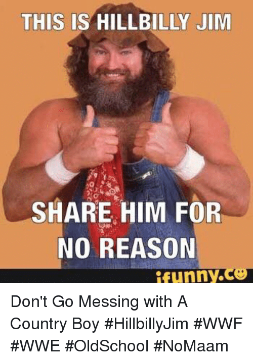 this is hillbilly jim share him for no reason funny 12967993 ✅ 25 best memes about hillbilly jim hillbilly jim memes