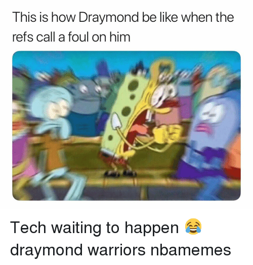 Basketball, Be Like, and Nba: This is how Draymond be like when the  rets call a foul on him Tech waiting to happen 😂 draymond warriors nbamemes