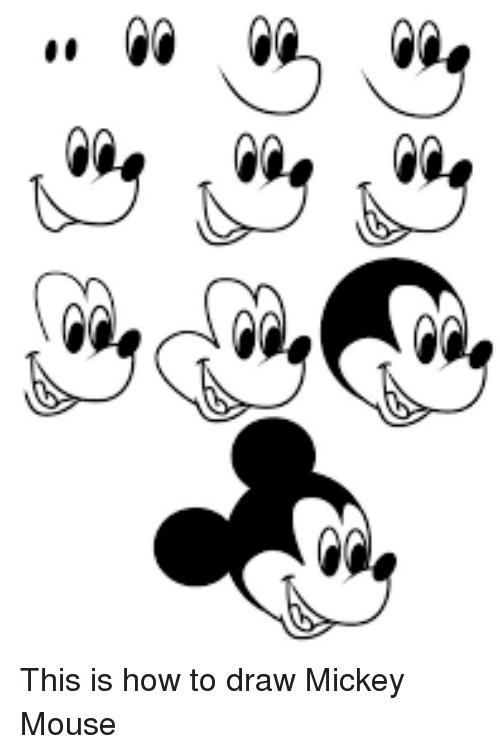Memes mickey mouse and mouse this is how to draw mickey mouse