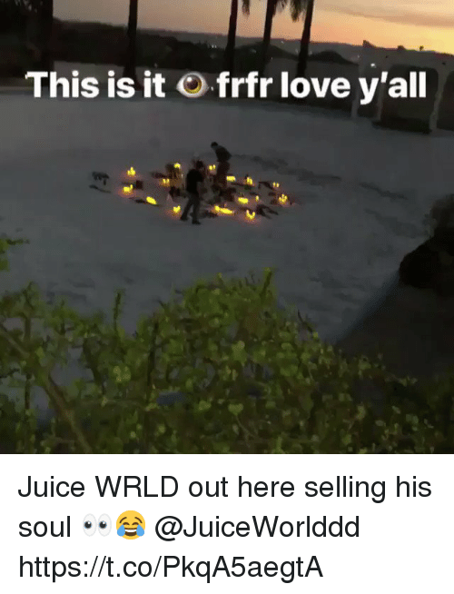 Sizzle: This is it  frfr love y'all Juice WRLD out here selling his soul 👀😂 @JuiceWorlddd https://t.co/PkqA5aegtA