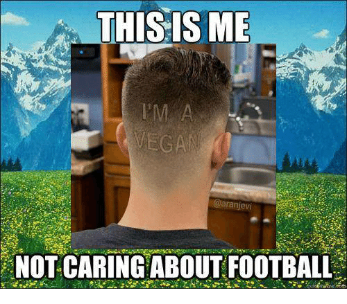 This Is Me Caranjev Not Caring About Football Dank Meme On Meme