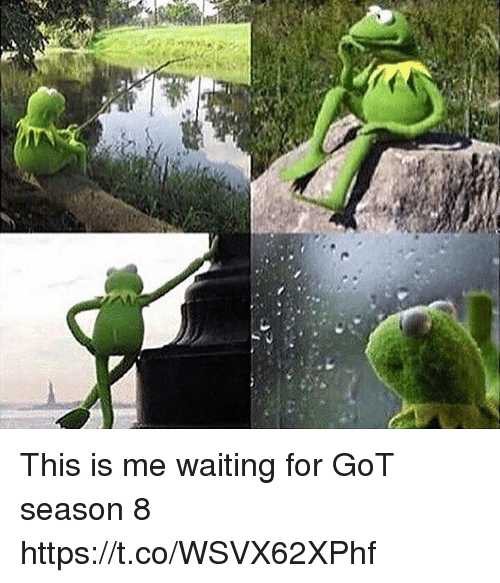 Memes, Waiting..., and 🤖: This is me waiting for GoT season 8 https://t.co/WSVX62XPhf