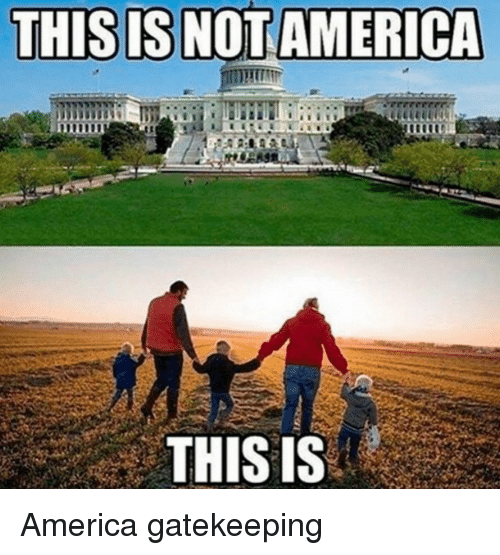 This Is Not America Ei This Is America Gatekeeping America Meme On