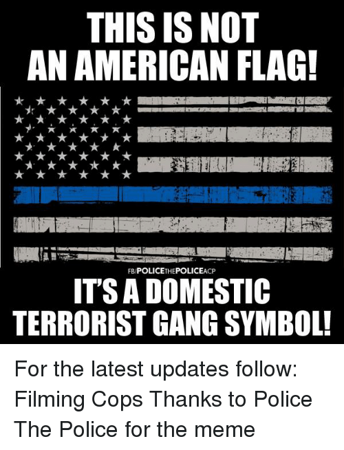 This Is Not An American Flag Fbpolicethepoliceacp Its A Domestic