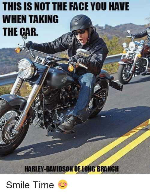 this is not the face you have when taking the car harley davidson df