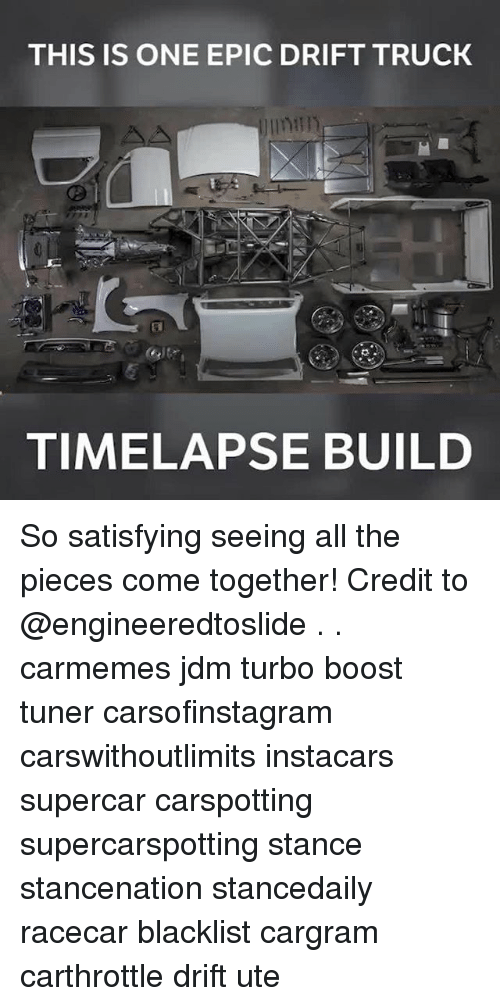 Memes, Boost, and All The: THIS IS ONE EPIC DRIFT TRUCK  TIMELAPSE BUILD So satisfying seeing all the pieces come together! Credit to @engineeredtoslide . . carmemes jdm turbo boost tuner carsofinstagram carswithoutlimits instacars supercar carspotting supercarspotting stance stancenation stancedaily racecar blacklist cargram carthrottle drift ute
