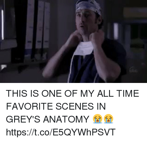 Grey's Anatomy, Time, and Girl Memes: THIS IS ONE OF MY ALL TIME FAVORITE SCENES IN GREY'S ANATOMY 😭😭 https://t.co/E5QYWhPSVT
