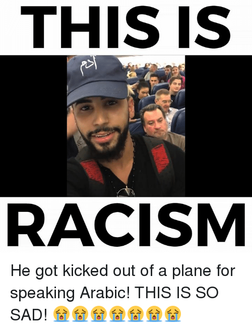 this is racism he got kicked out of a plane 9690931 ✅ 25 best memes about arab arab memes,Funny Arab Meme Airplane