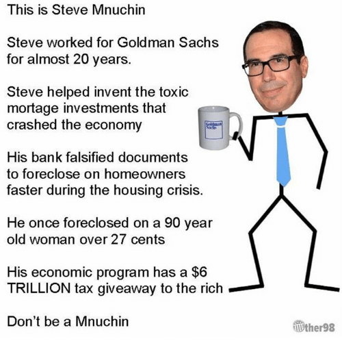 this is steve mnuchin steve worked for goldman sachs for 12964600 this is steve mnuchin steve worked for goldman sachs for almost 20