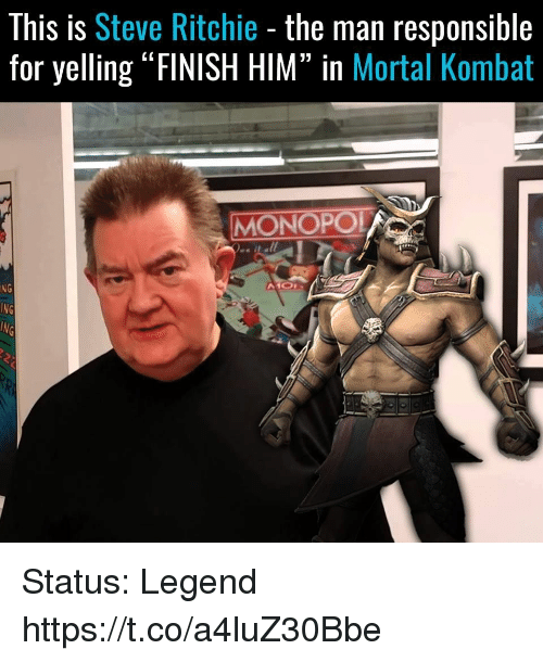 """Mortal Kombat, Video Games, and Legend: This is Steve Ritchie - the man responsible  for yelling """"FINISH HIM"""" in Mortal Kombat  MONOPO  NG Status: Legend https://t.co/a4luZ30Bbe"""