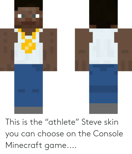 This Is The Athlete Steve Skin You Can Choose On The Console