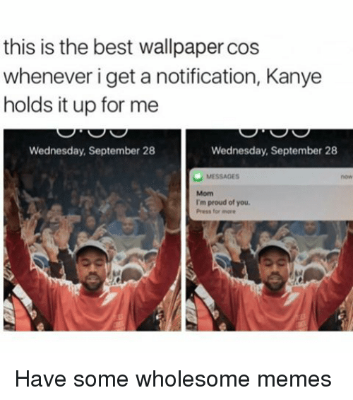 Kanye Memes And Best This Is The Wallpaper Cos Whenever I Get