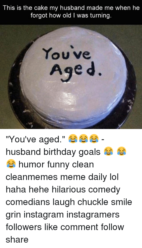 this is the cake my husband made me when he 21043244 ✅ 25 best memes about husband birthday husband birthday memes