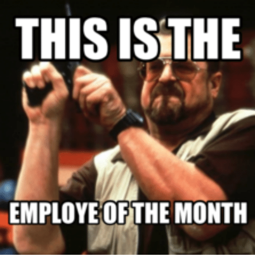 this is the employe of the month 15909550 this is the employe of the month employee of the month meme on me me