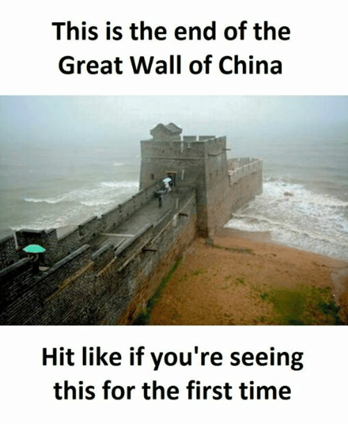 This Is the End, Great Wall of China, and Walle: This is the end of the  Great Wall of China  Hit like if you're seeing  this for the first time
